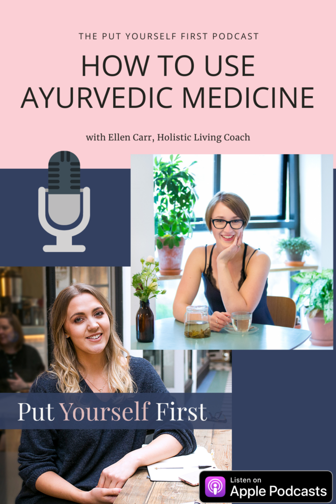 Using Ayurvedic Medicine to Improve Your Wellbeing, with Ellen Carr Holistic Coach